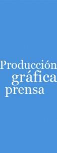 Producción gráfica y prensa